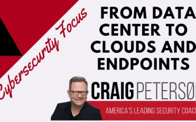 Cybersecurity Focus moves from Data Center to Clouds and Endpoints with the advent of Corporate telecommuting.